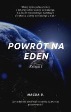 Powrót na Eden by magdabraszka
