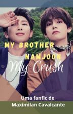 My Brother Namjoon, My Crush by MaximilanCavalcante