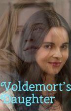 Voldemort's Daughter  by LindsayRichardson7