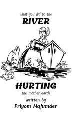 River Hurting by PriyomM