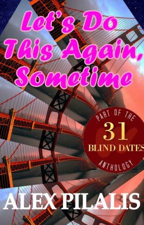 Let's Do This Again, Sometime | Blind Date 6 of 31 by Alecc0