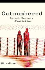Outnumbered -  Dermot Kennedy FanFiction by MissRose