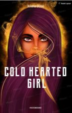 COLD HEARTED GIRL (Kathniel FF) (On-Going Series) by DayDreamerKc