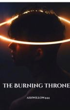 The Burning Throne by ashwillow444