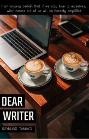 Dear Writer by therealraymundtamayo