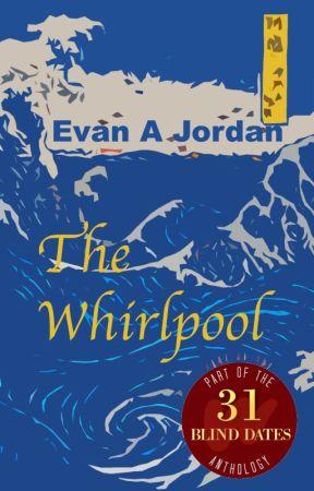 The Whirlpool by Evanajordan