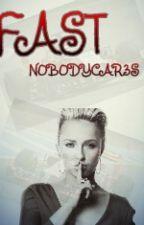 Fast by N0B0DYCAR3S
