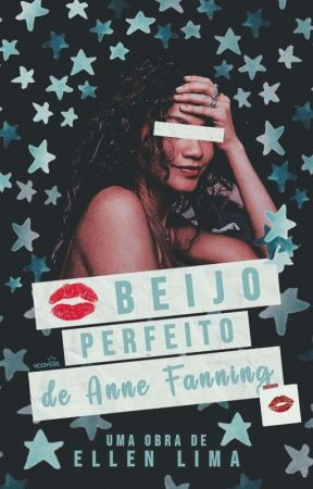 O Beijo Perfeito de Anne Fanning by respirarte