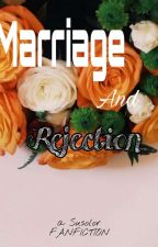 Marriage And Rejection - REMASTERED by CSlilSeaTea