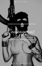 COURAGEOUS 🔥 by LaahOliv3ira