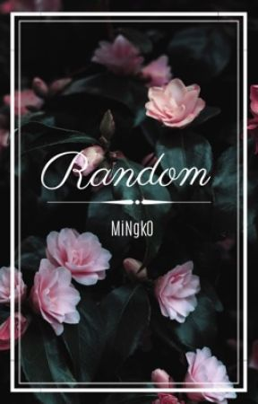 RANDOM by MiNgk0