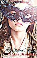 Winter Rose: Elijah's Daughter by katerinavsteele