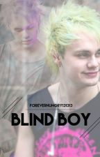Blind Boy // Michael Clifford by foreverhungry131313