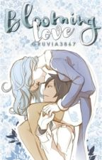 Blooming Love (Gruvia Fanfic) by Gruvia3867
