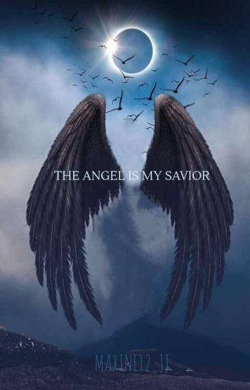 MY ANGEL'S SAVIOR - maxine12_jj - Wattpad