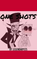 One Shots by Legendary125