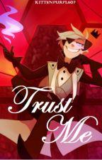 Trust Me - Bill Cipher x Reader (discontinued) by King_Tordzie