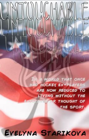 Untouchables (A Future NHLers Story) by EvelynaKitty