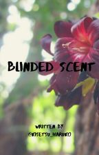 Blinded Scent [BL] by kisetsu_haruko