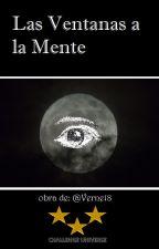 Las Ventanas a la Mente by Verne18