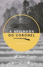 A afilhada do Coronel by AngelaZatta