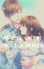 Mr Love Queens Choice X Reader (Oneshots/lemons/requests) by Shika-sheee