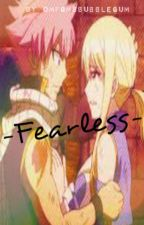 Fearless (Fairy Tail Fanfic) by omfgmsbubblegum
