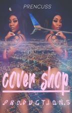 Cover Shop Productions [OPEN] by prencuss