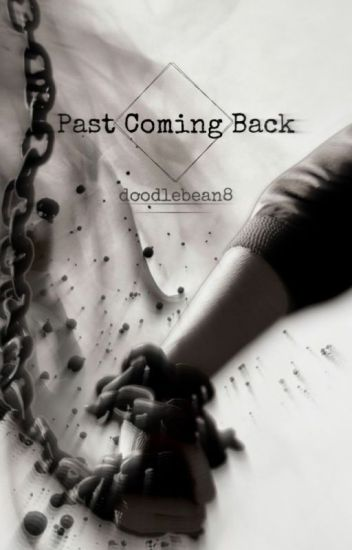 Past Coming Back