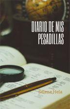 DIARIO DE MIS PESADILLAS by MaYoYukio