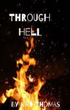 Through Hell by Kthomas325