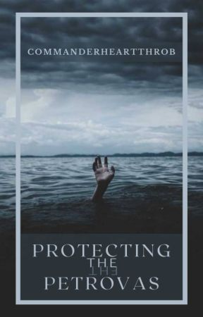 Protecting The Petrovas【ON HOLD】 by CommanderHeartthrob