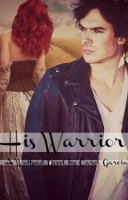 His Warrior by PassionForAPen