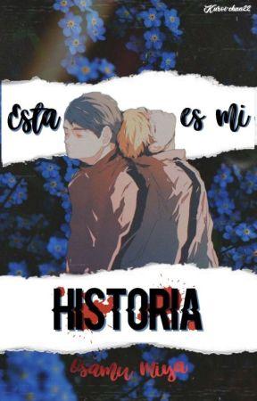 Esta es mi historia I Osamu Miya by Kuroi-chan22