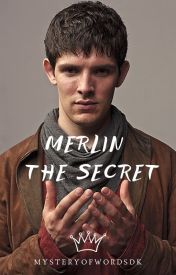 Merlin: The Secret by MysteryOfWordsDK