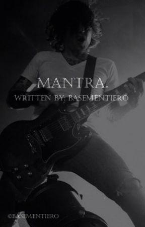 mantra. (f. iero) - discontinued - by basementiero