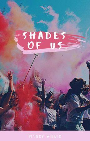 Shades of Us by dancingindaisies