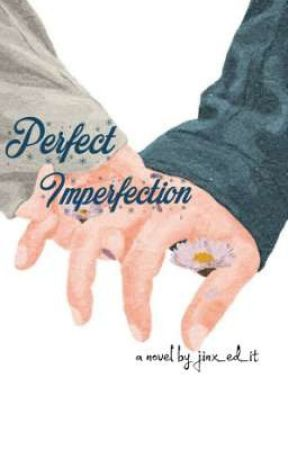 Perfect Imperfection by jinx_ed_it