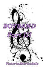 BOYBAND Part III by victoria2herondale