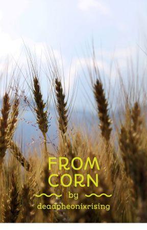 From Corn by deadpheonixrising
