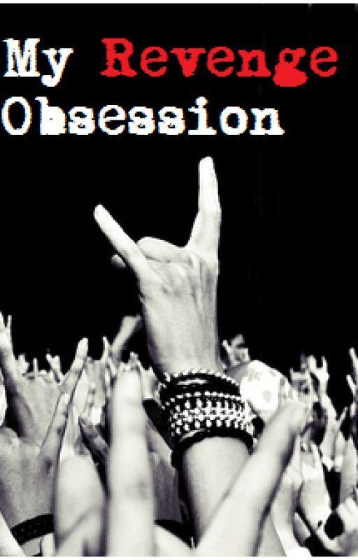 My Revenge Obsession by crazy_nirvana_lover