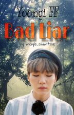 Bad Liar || Yoongi FF by mayb_chimtae