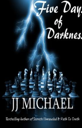 Five Days of Darkness by jjmichaelauthor1
