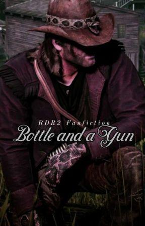 A Bottle and a Gun (Possessive! Arthur Morgan x Reader) by Jane_Leslie_Frye