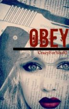 Obey by CrazyForYou92