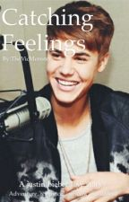 Catching Feelings [Justin Bieber] by TheVicMonster