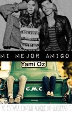 Mi Mejor Amigo [SEMI HIATUS] by ZOY_178