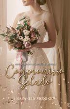 Compromisso Selado by RafaellyMonike