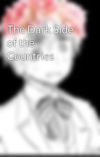 The Dark Side of the Countries by FlyingMintBunny69
