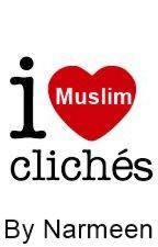 I heart Muslim clichés by Narmeenxoxo